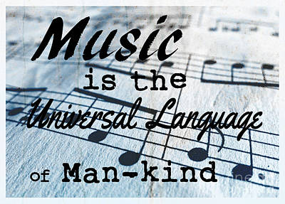 Music Is The Universal Language Of Man-kind Poster by Edward Fielding