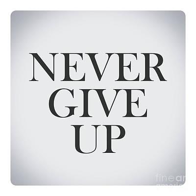 Never Give Up In Vintage Background Poster by Mohamed Elkhamisy