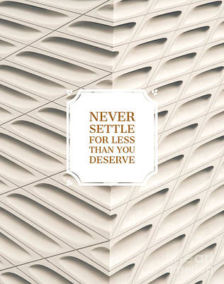 Never Settle For Less Than You Deserve Poster by Edward Fielding
