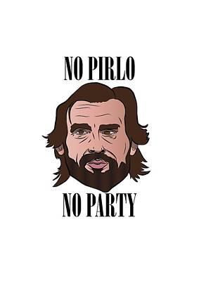 No Pirlo No Party Poster by Ralf Wandschneider