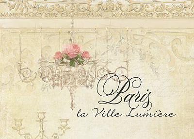Parchment Paris - City Of Light Rose Chandelier W Plaster Walls Poster by Audrey Jeanne Roberts