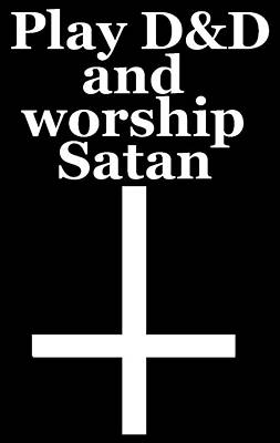 Play Dungeons And Dragons And Worship Satan Poster by Zak S