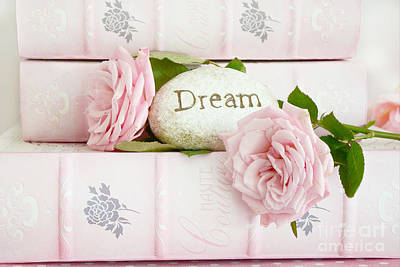 Shabby Chic Cottage Pink Roses On Pink Books - Romantic Inspirational Dream Roses  Poster by Kathy Fornal