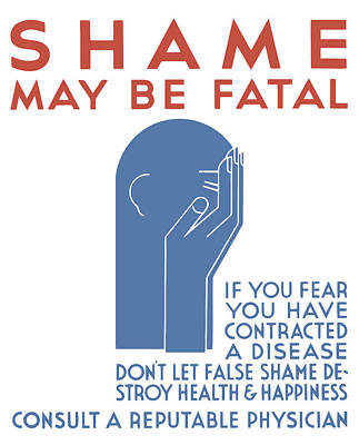 Shame May Be Fatal - Wpa Poster by War Is Hell Store