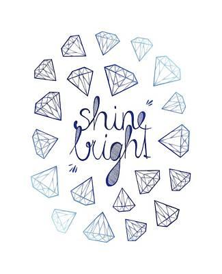 Shine Bright Poster by Barlena