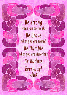 Strength And Bravery Abstract Inspirational Art By Omashte Poster by Omaste Witkowski
