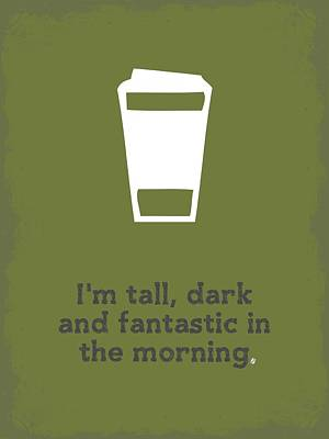 Tall And Dark Morning Poster by Nancy Ingersoll