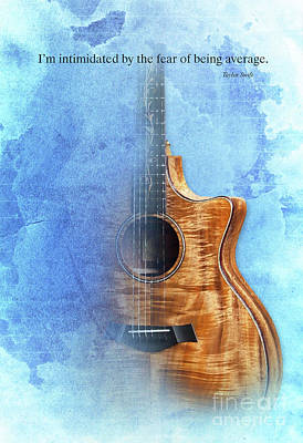 Taylor Inspirational Quote, Acoustic Guitar Original Abstract Art Poster by Pablo Franchi