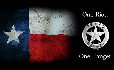 Texas Rangers Motto - One Riot, One Ranger  2 Poster by Daniel Hagerman