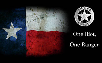 Texas Rangers Motto - One Riot, One Ranger Poster by Daniel Hagerman