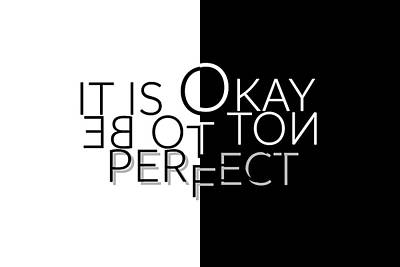 Text Art It Is Okay Not To Be Perfect Poster by Melanie Viola
