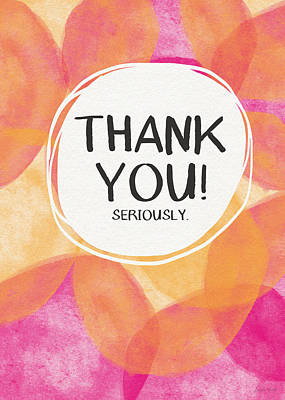 Thank You Seriously- Greeting Card Art By Linda Woods Poster by Linda Woods
