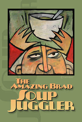 The Amazing Brad Soup Juggler  Poster Poster by Tim Nyberg