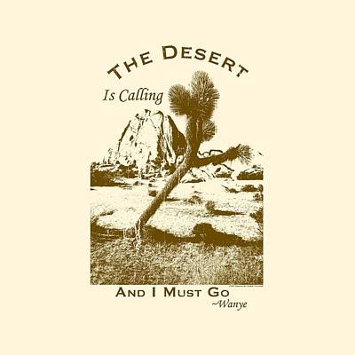 The Desert Is Calling And I Must Go - Brown Poster by Peter Tellone