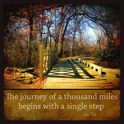 The Journey - Photography With Quote Poster by Ann Powell