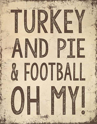 Turkey And Pie And Football Oh My Poster by Jaime Friedman