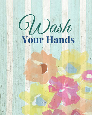 Wash Your Hands Floral Stripe- Art By Linda Woods Poster by Linda Woods