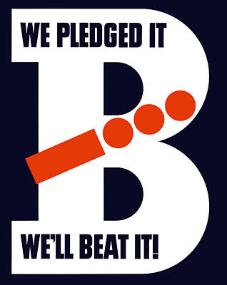 We Pledged It We'll Beat It -- Ww2 Poster by War Is Hell Store