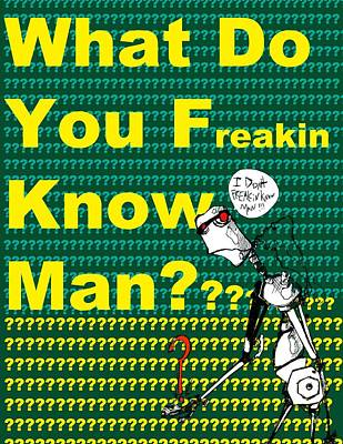 What Do You Know Poster by Michael De Alba