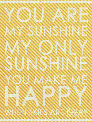 You Are My Sunshine Poster by Janet Scott
