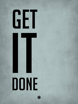 Famous Digital Art -            Get It Done Poster  Blue by Naxart Studio
