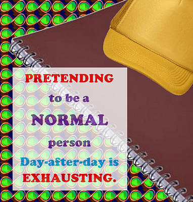 Normal Painting -  Pretending Normal Comedy Jokes Artistic Quote Images Textures Patterns Background Designs  And Colo by Navin Joshi