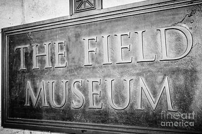 Chicago Field Museum Sign In Black And White Print by Paul Velgos