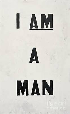 Memphis Painting - I Am A Man by Baltzgar