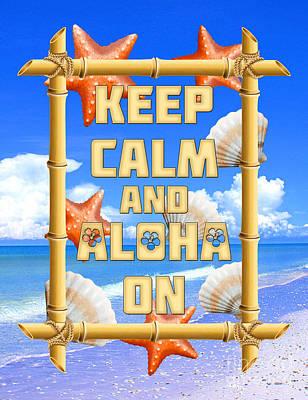 Keep Calm And Aloha On Print by Chris MacDonald