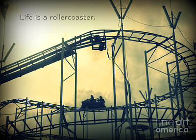 Rollercoaster Photograph - Life Is A Rollercoaster by Valerie Reeves