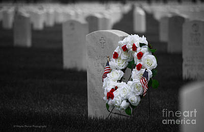 Memorial Day Remembering Those Who Gave The Ultimate Sacrifice Print by Wayne Moran