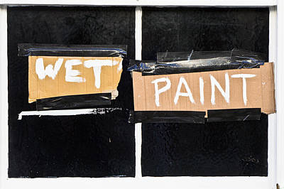 Window Signs Photograph - Wet Paint by Tom Gowanlock