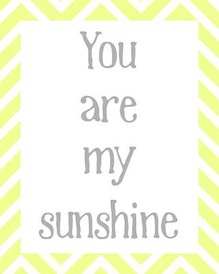 You Are My Sunshine Print by Jaime Friedman