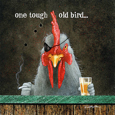 One Tough Old Bird... Print by Will Bullas