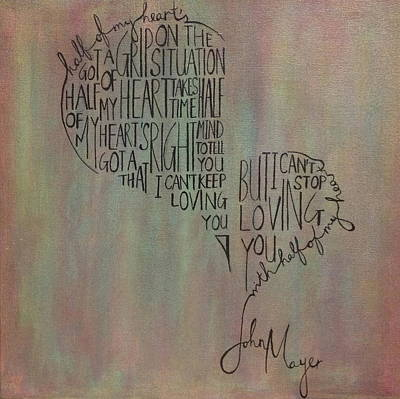 John Mayer Painting - Half Of My Heart by Leah Price