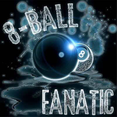 Pool Balls Digital Art - 8 Ball Fanatic by David G Paul