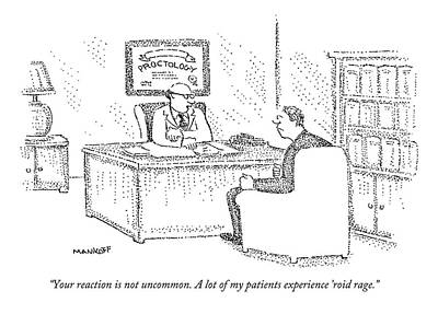 Raging Drawing - A Doctor Speaking Across His Desk To His Patient by Robert Mankoff