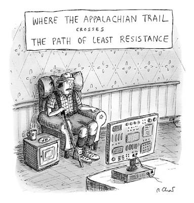 A Hiker Is Seen Sitting In An Armchair Watching Print by Roz Chast