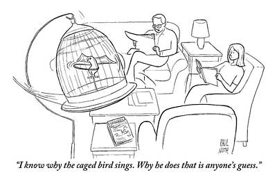 Cage Drawing - A Husband Speaks To His Wife. Their Bird Is by Paul Noth