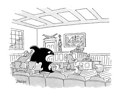 Orca Drawing - A Killer Whale Is In Court by Jack Ziegler