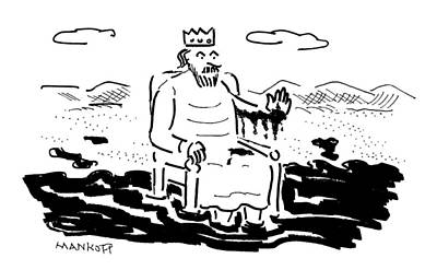 Company Drawing - A King Sits In A Pool Of Oil by Robert Mankoff