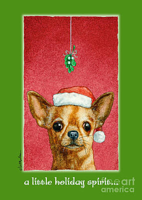 Chihuahua Painting - A Little Holiday Spirit... by Will Bullas