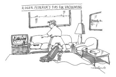 Tennis Drawing - A Man In Tennis Clothes Vacuums With The Vacuum by Michael Crawford