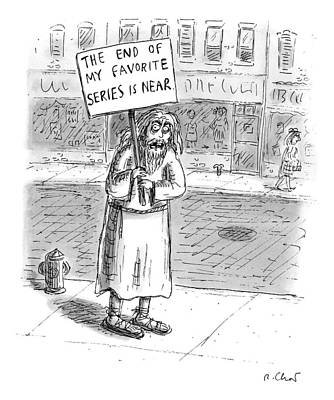 A Man In Torn Clothing On The Sidewalk Holds Print by Roz Chast