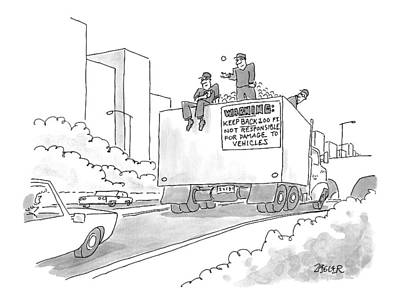 4th July Drawing - A Truck Of Rubble With A Warning On Its Back by Jack Ziegler