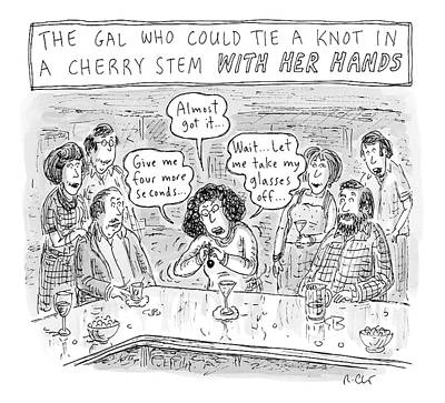 Cherry Drawing - A Woman At A Bar Struggles To Tie A Knot by Roz Chast