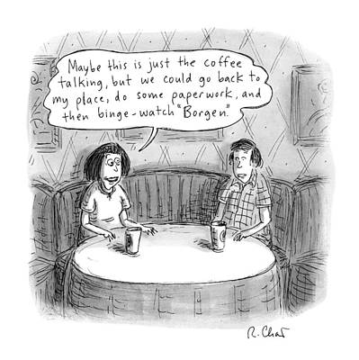 A Woman Says To A Man: Maybe This Print by Roz Chast
