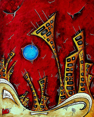 Abstract City Cityscape Art Original Painting Stand Tall By Madart Print by Megan Duncanson