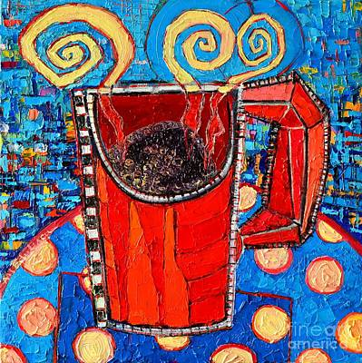 With Texture Painting - Abstract Hot Coffee In Red Mug by Ana Maria Edulescu