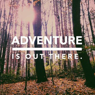 Typography Photograph - Adventure Is Out There by Joy StClaire